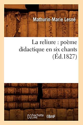 La reliure : poème didactique en six chants (Éd.1827)