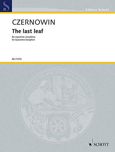 The last leaf: Version for sopranino saxophone. Sopranino-Saxophon. Einzelausgabe. (Edition Schott)