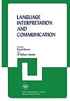 Language Interpretation and Communication (Nato Conference Series (6))