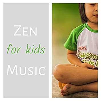 Zen Music for Kids: Children Zen Songs for the Family