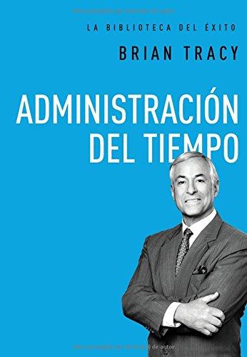 Administración del Tiempo = Time Management (La Biblioteca