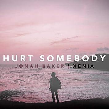 Hurt Somebody