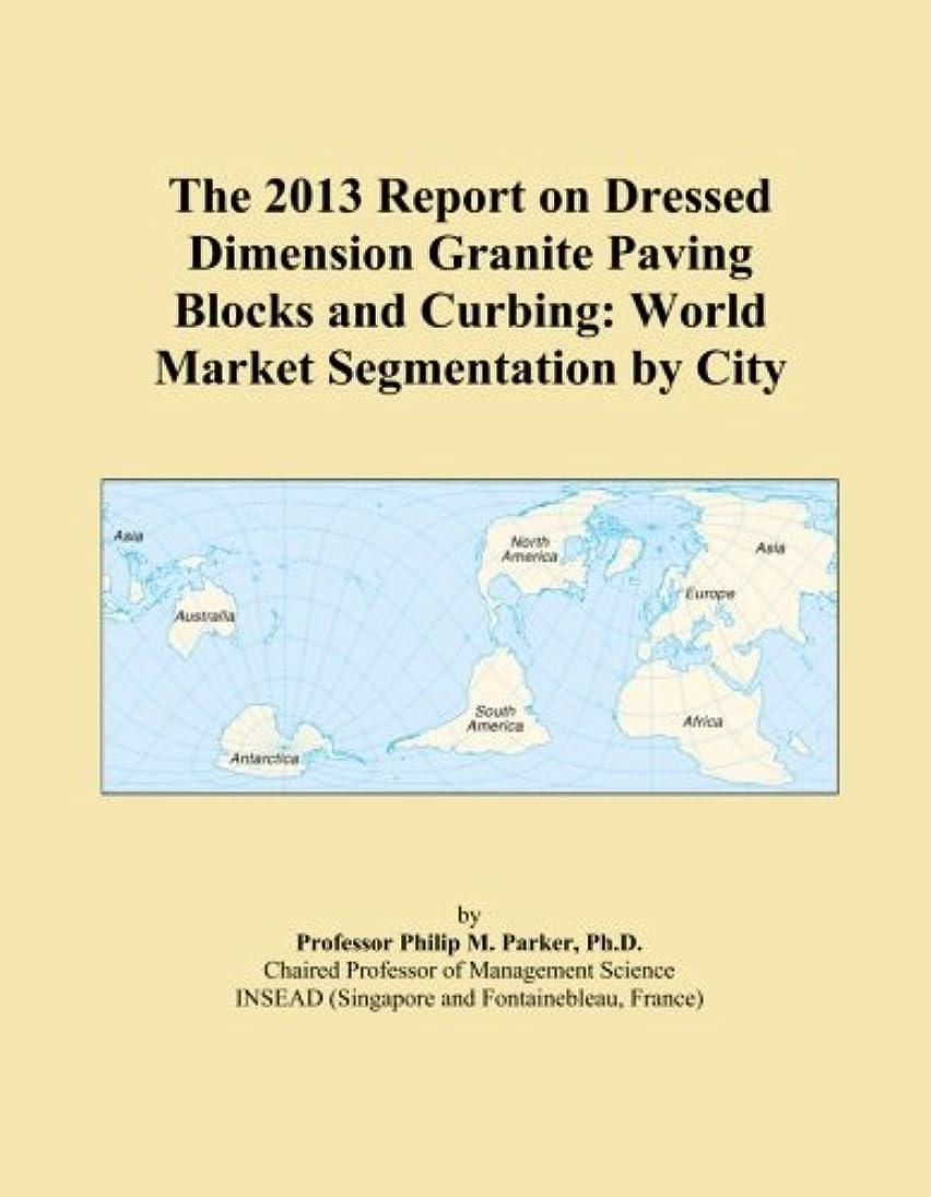 ジャベスウィルソン気体のあまりにもThe 2013 Report on Dressed Dimension Granite Paving Blocks and Curbing: World Market Segmentation by City