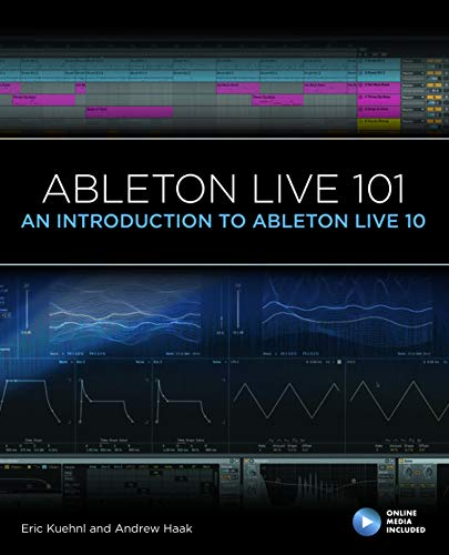Kuehnl, E: Ableton Live 101 (Music Pro Guides, Band 10)