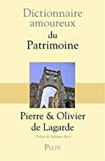 Dictionnaire amoureux du patrimoine d'Olivier de LAGARDE