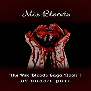 Mix Bloods      The Mix Bloods Saga              By:                                                                                                                                 Bobbie Gott                               Narrated by:                                                                                                                                 Nikki Delgado                      Length: 6 hrs and 15 mins     Not rated yet     Overall 0.0