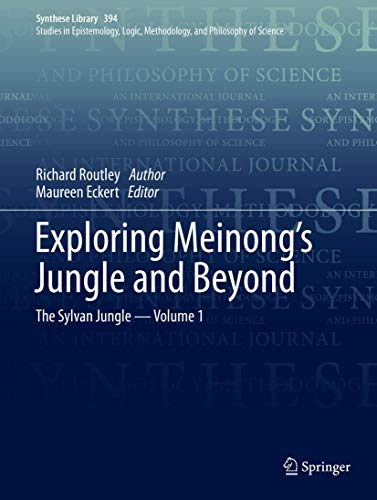 Exploring Meinong's Jungle and Beyond: The Sylvan Jungle - Volume 1 (Synthese Library)