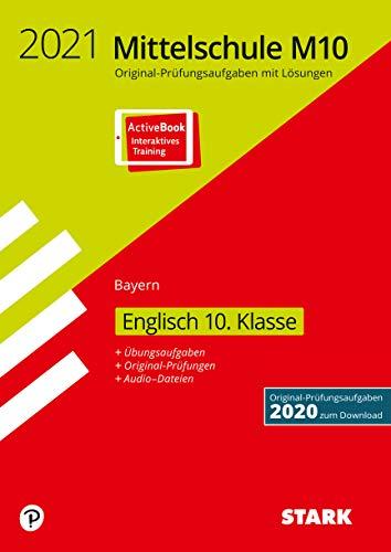 STARK Original-Prüfungen und Training Mittelschule M10 2021 - Englisch - Bayern (STARK-Verlag - Abschlussprüfungen)