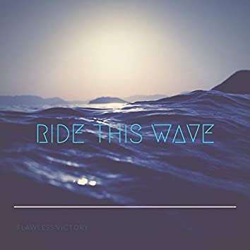 Ride This Wave