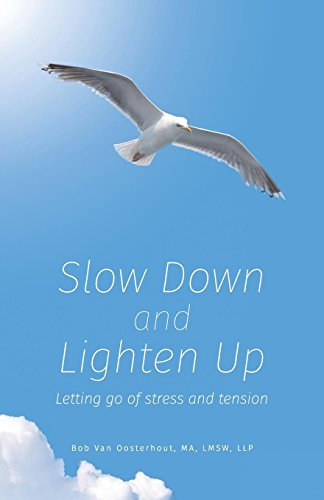 Slow Down and Lighten Up: Letting Go of Stress and Tension