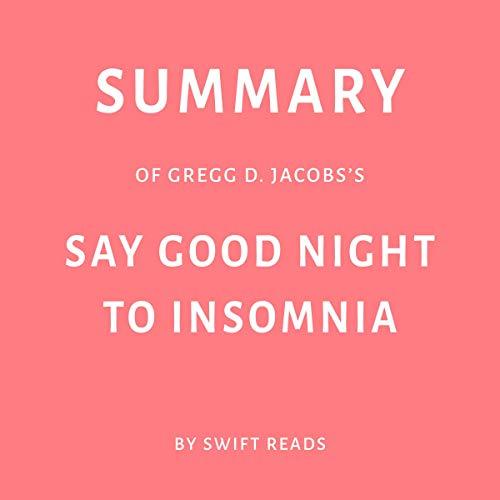 Summary of Gregg D. Jacobs's Say Good Night to Insomnia Titelbild