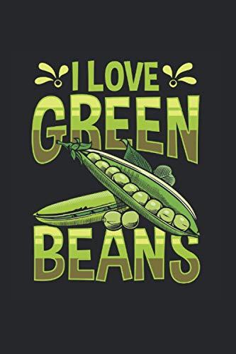 Love Green Beans: Liebe Grüne Bohnen Veggie Lebensmittelliebhaber Vegan Notizbuch DIN A5 120 Seiten für Notizen Zeichnungen Formeln   Organizer Schreibheft Planer Tagebuch
