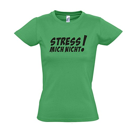 Damen T-Shirt - STRESS MICH NICHT! FUN KULT SHIRT S-XXL , Kelly green - schwarz , XL