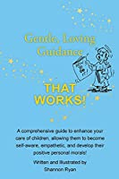 Gentle, Loving Guidance That Works!