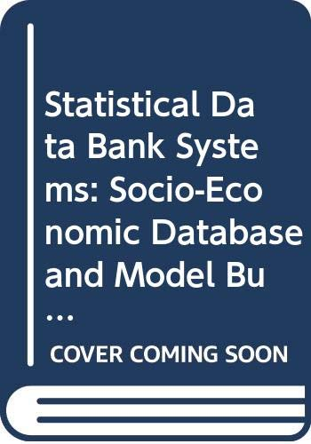 Statistical Data Bank Systems: Socioeconomic Data Base and Model Building in Japan