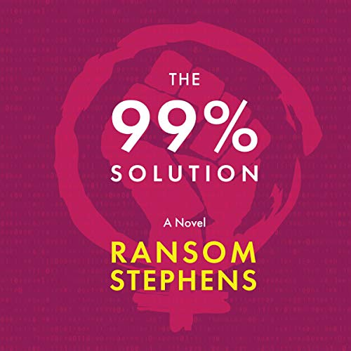 The 99% Solution Audiobook By Ransom Stephens cover art