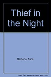 Thief in the Night: Alice. Gibbons
