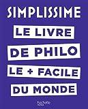 SIMPLISSIME - Le livre de philo le plus facile du monde