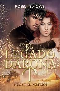 El legado de Darona: Hijos del Destino 1 par Roseline Moyle