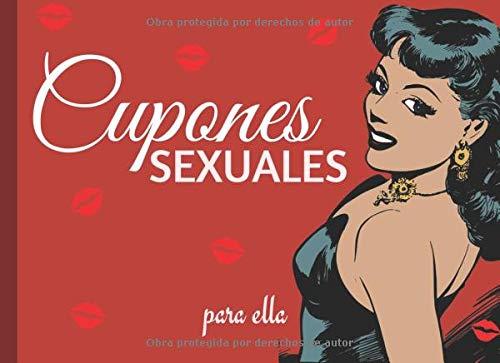 Cupones Sexuales: 30 Cupones De Amor Para Ella, Talonario De Vales Canjeables Para Tu Novia, Mujer, El Regalo Romántico y Caliente Para Sorprender A Tu Pareja