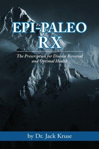 Epi-paleo Rx: The Prescription for Disease Reversal and Optimal...