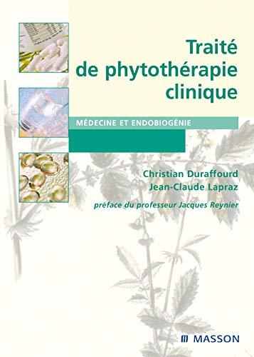 Traité de phytothérapie clinique: Endobiogénie et médecine (Hors collection) (French Edition)