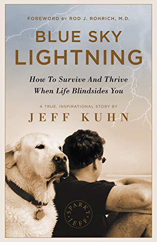 Book: Blue Sky Lightning - How To Survive And Thrive When Life Blindsides You by Jeff Kuhn
