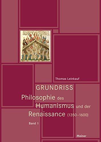 Grundriss Philosophie des Humanismus und der Renaissance (1350-1600) Band I und Band II: 1350-600