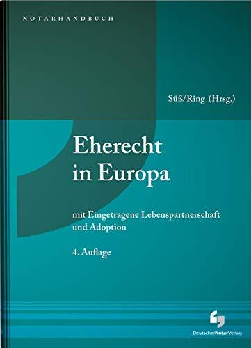 Eherecht in Europa: mit Eingetragene Lebenspartnerschaft und Adoption (NotarHandbuch)