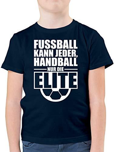 Handball WM 2019 Kinder - Fußball kann jeder, Handball nur die Elite - 140 (9/11 Jahre) - Dunkelblau - t Shirt Handball 164 - F130K - Kinder Tshirts und T-Shirt für Jungen