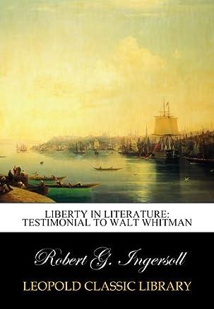 Liberty in Literature: Testimonial to Walt Whitman