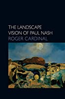 The Landscape Vision of Paul Nash (Essays in Art & Culture)