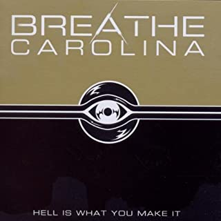 Hell Is What You Make It by Breathe Carolina (2011-07-12)