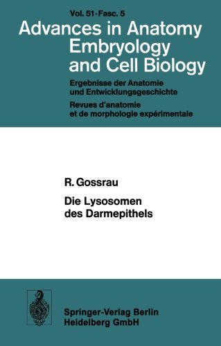 Die Lysosomen des Darmepithels: Eine Entwicklungsgeschichtliche Untersuchung (Advances In Anatomy, Embryology And Cell Biology) (German Edition) ... Anatomy, Embryology and Cell Biology (51/5))