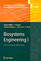 Biosystems Engineering I: Creating Superior Biocatalysts (Advances in Biochemical Engineering/Biotechnology)(Special Indian Edition/ Reprint Year- 2020)