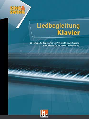 Sing & Swing - Liedbegleitung Klavier, Band 1: 69 stiltypische Begleitsätze vom Volkslied bis zum Popsong sowie Modelle für die eigene Liedbegleitung