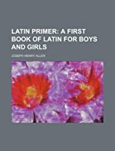 Latin Primer; a First Book of Latin for