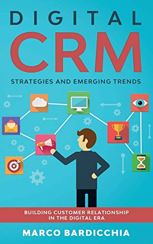 Digital CRM: Strategies and Emerging Trends: Building Customer Relationship in the Digital Era