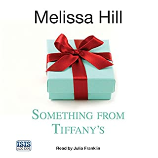Something from Tiffany's                   By:                                                                                                                                 Melissa Hill                               Narrated by:                                                                                                                                 Julia Franklin                      Length: 12 hrs and 2 mins     21 ratings     Overall 3.7