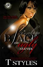 Black and Ugly as Ever (The Cartel Publications Presents)