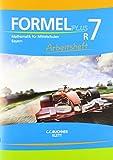 Formel Plus 7R. Ausgabe Bayern Mittelschule: Arbeitsheft Klasse 7 (Kurs R) (Formel PLUS. Ausgabe für Bayern Mittelschule ab 2017)