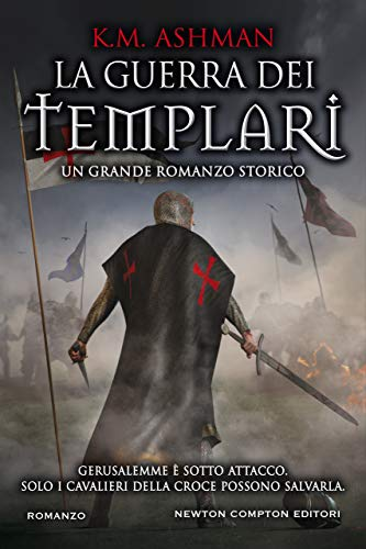 La guerra dei templari (The Brotherhood Series Vol. 1) di [K.M. Ashman]