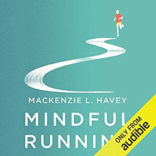Mindful Running     How Meditative Running Can Improve Performance and Make You a Happier, More Fulfilled Person              Autor:                                                                                                                                 Mackenzie Lobby Havey                               Sprecher:                                                                                                                                 Kate McCabe                      Spieldauer: 5 Std. und 20 Min.     2 Bewertungen     Gesamt 4,5
