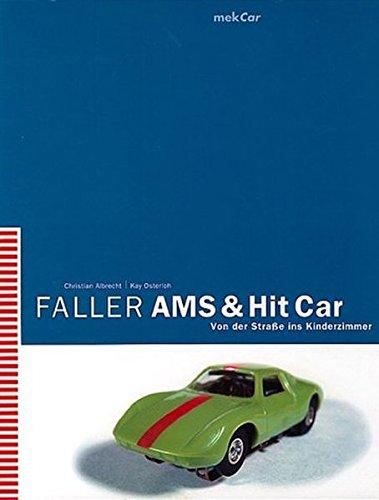 Faller AMS & Hit Car. Von der Straße ins Kinderzimmer.