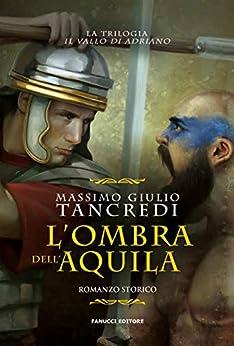L'ombra dell'Aquila (Fanucci Editore) di [Massimo Giulio Tancredi]