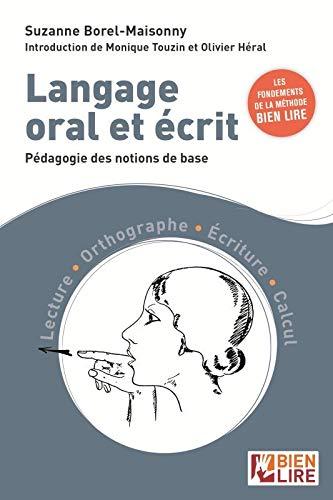 Langage oral et écrit: Pédagogie des notions de base. Lecture - Orthographe - Ecriture - Calcul
