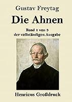 Die Ahnen (Grossdruck): Band 1 von 3 der vollstaendigen Ausgabe: Ingo und Ingraban / Das Nest der Zaunkoenige