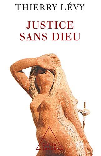 Justice sans dieu (HISTOIRE ET DOCUMENT) PDF Books