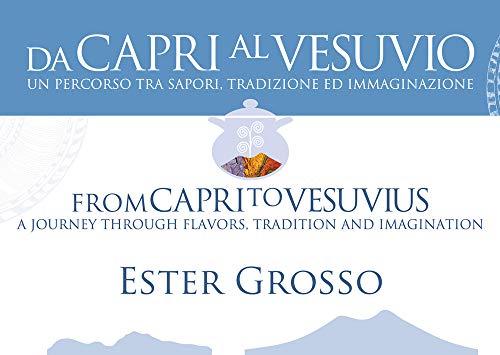 La cucina di Ester. Da Capri al Vesuvio. Ediz. italiana e inglese