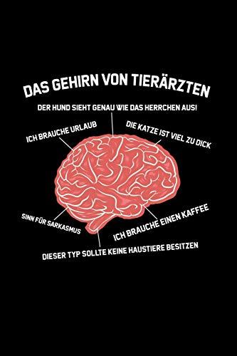 Das Gehirn von Tierärzten: Liniertes Notizbuch A5 - Tierarzt Tiermedizin Tierärztin Geschenk I Tierarzt Viehdoktor Notizbuch